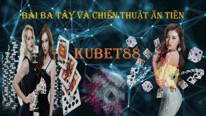 cách chơi bài ba tây iuts thua tại kubet