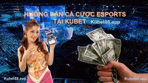 huong-dan-ca-cuoc-esports-tai-kubet