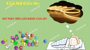 Mơ thấy đèn led có ý nghĩa gì?