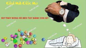 Mơ thấy đồng hồ đeo tay chứng tỏ chủ nhân là người có cuộc sống giàu sang, dư giả