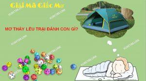 Ý nghĩa giấc mơ thấy lều trại là gì?