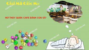 Ý nghĩa của giấc mơ thấy quán cafe