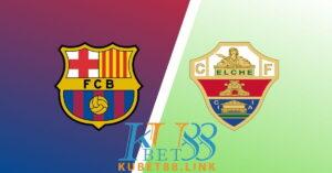 Cùng KUBET phân tích trận đấu giữa Barca vs Elche