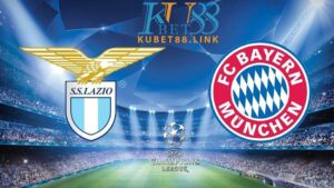 Cùng KUBET phân tích trận đấu giữa Lazio vs Bayern Munich