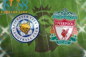 Cùng KUBET phân tích trận đấu Leicester vs Liverpool