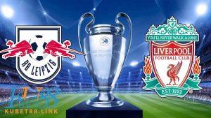 Cùng KUBET phân tích trận đấu giữa Leipzig vs Liverpool