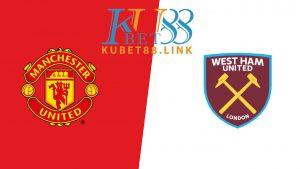 Cùng KUBET phân tích trận đấu MU vs West Ham