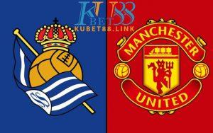 Cùng KUBET phân tích trận đấu giữa Real Sociedad vs MU