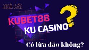 ku-casino-co-lua-dao-khong