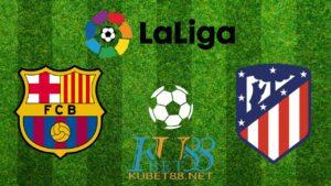Cùng chuyên gia phân tích trận đấu giữa Barca vs Aletico Madrid