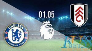 Cùng chuyên gia phân tích trận đấu giữa Chelsea vs Fulham